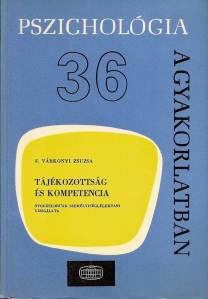 F. Várkonyi Zsuzsa: Tájékozottság és kompetencia